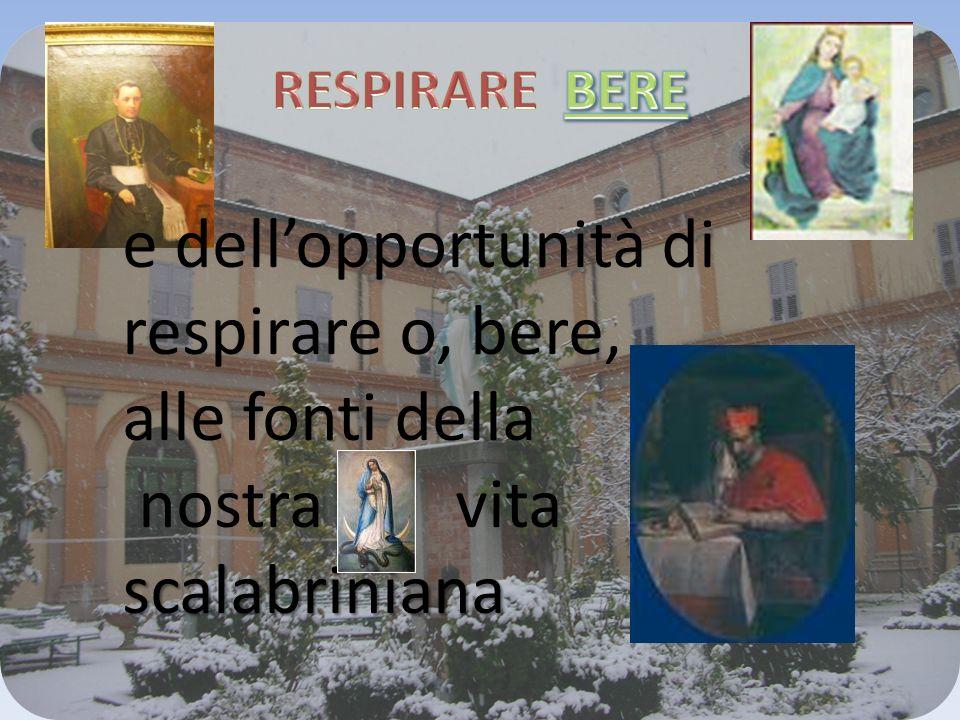 accanto ai luoghi fisici del Beato Fondatore, Giovanni Battista Scalabrini e dei co-fondatori, il servo di Dio Giuseppe e la Venerabile Madre Assunta Marchetti,e delle nostre prime madri, Madre Lucia,Madre Borromea e altre suore.