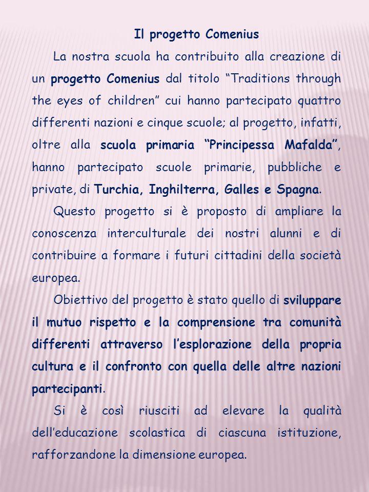 Il progetto Comenius La nostra scuola ha contribuito alla creazione di un progetto Comenius dal titolo Traditions through the eyes of children cui han