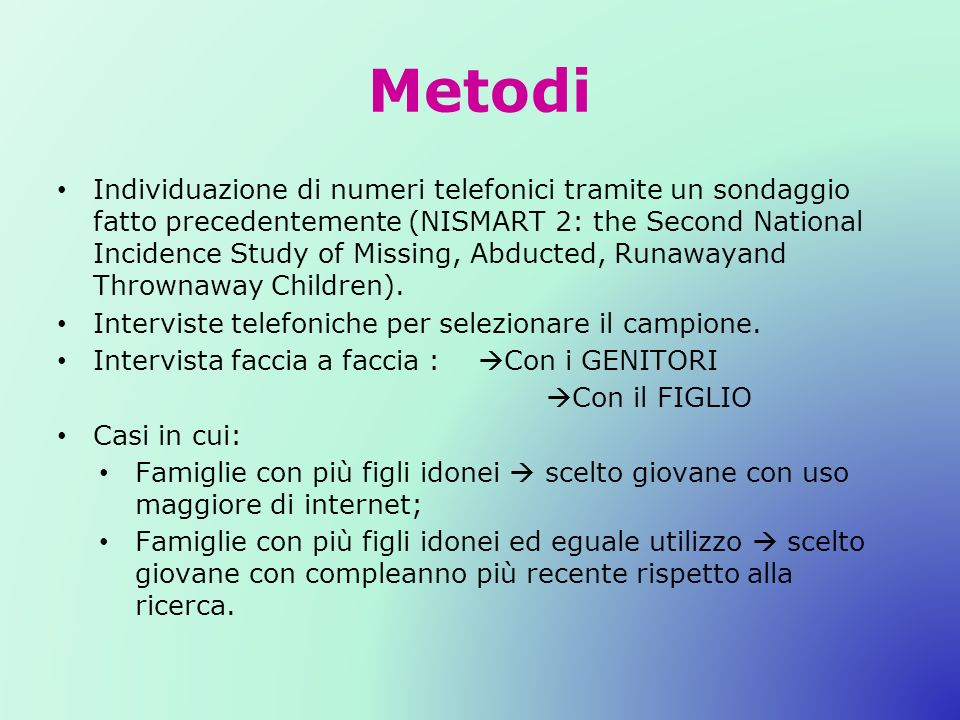 Metodi Individuazione di numeri telefonici tramite un sondaggio fatto precedentemente (NISMART 2: the Second National Incidence Study of Missing, Abdu