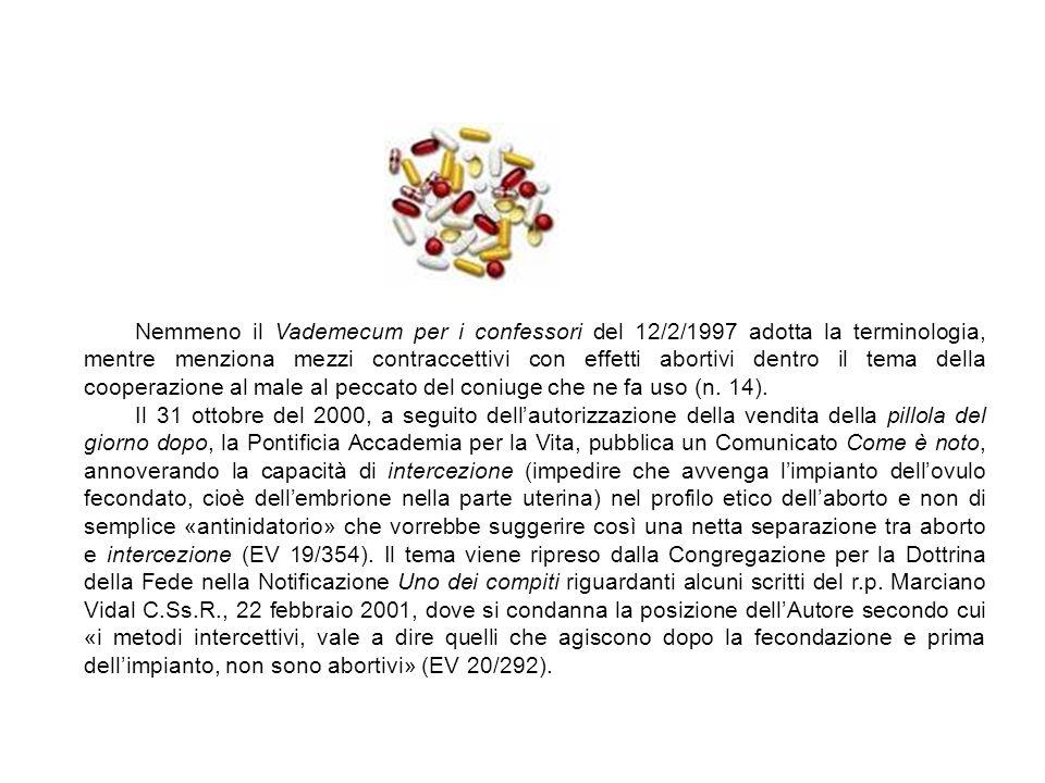 Nemmeno il Vademecum per i confessori del 12/2/1997 adotta la terminologia, mentre menziona mezzi contraccettivi con effetti abortivi dentro il tema d