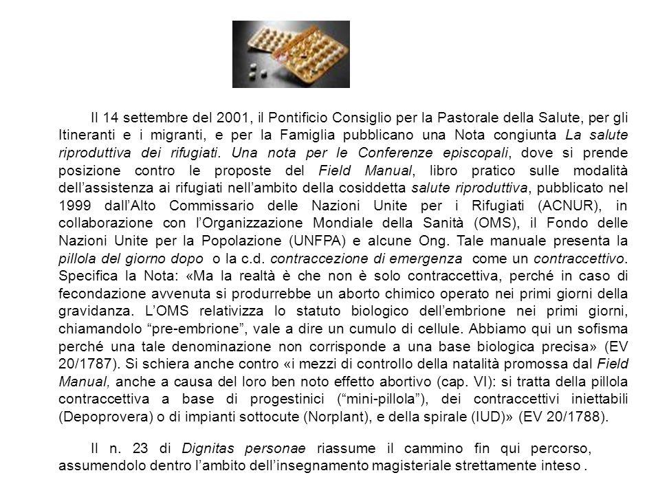 Il 14 settembre del 2001, il Pontificio Consiglio per la Pastorale della Salute, per gli Itineranti e i migranti, e per la Famiglia pubblicano una Not