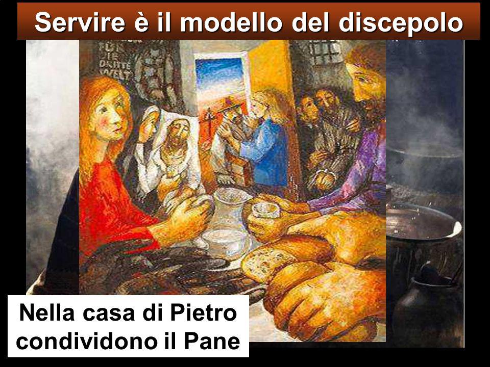 Nella casa di Pietro condividono il Pane Servire è il modello del discepolo