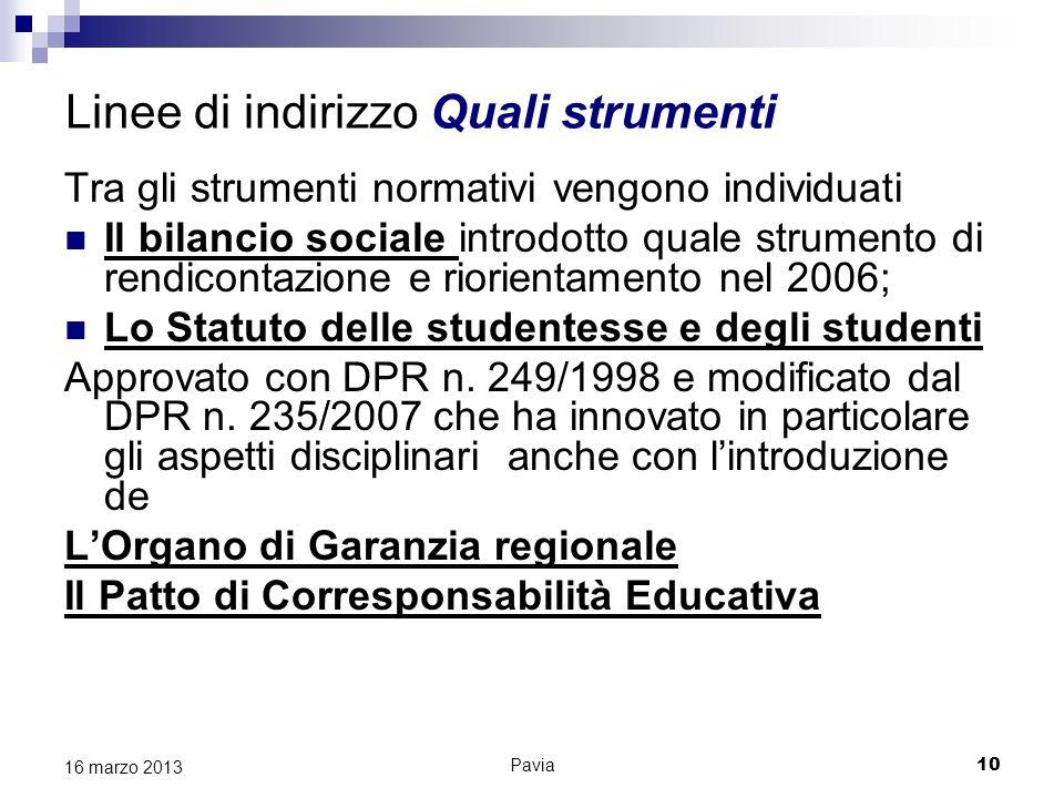 Pavia 10 16 marzo 2013 Linee di indirizzo Quali strumenti Tra gli strumenti normativi vengono individuati Il bilancio sociale introdotto quale strumen
