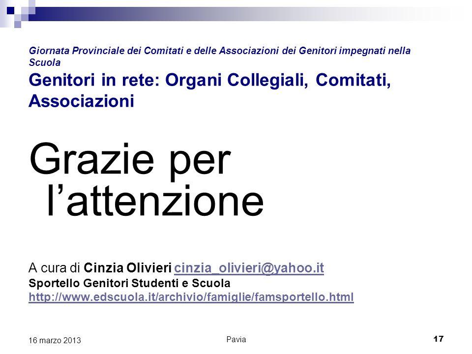 Pavia 17 16 marzo 2013 Giornata Provinciale dei Comitati e delle Associazioni dei Genitori impegnati nella Scuola Genitori in rete: Organi Collegiali,