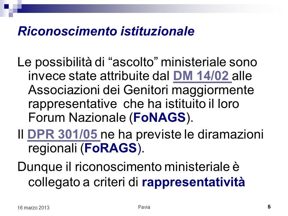 Realtà scollegate Tuttavia manca un collegamento istituzionale tra la rappresentanza della scuola e tra questa e la rappresentatività riconosciuta a livello nazionale e regionale Pavia 6 16 marzo 2013