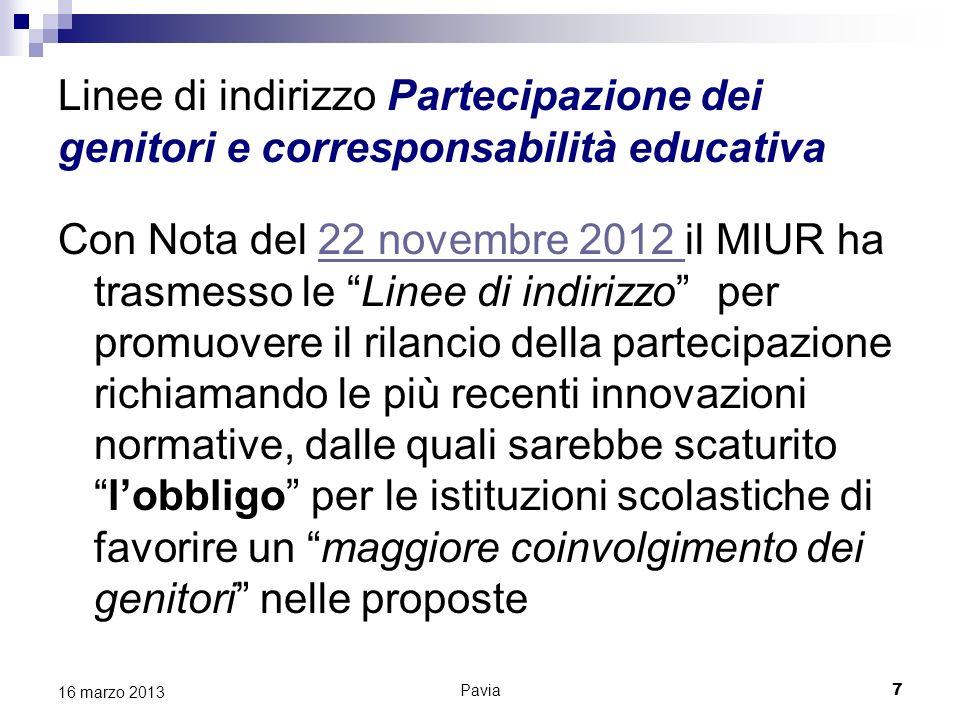 Pavia 7 16 marzo 2013 Linee di indirizzo Partecipazione dei genitori e corresponsabilità educativa Con Nota del 22 novembre 2012 il MIUR ha trasmesso