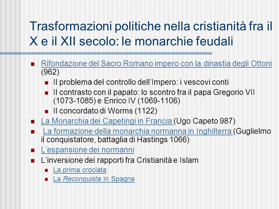 Trasformazioni politiche nella cristianità fra il X e il XII secolo: le monarchie feudali Rifondazione del Sacro Romano impero con la dinastia degli O
