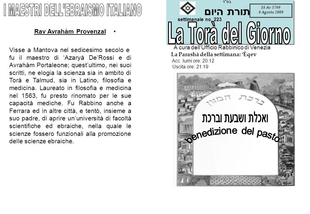 settimanale no. 223 A cura dellUfficio Rabbinico di Venezia La Parashà della settimana: Èqev Acc. lumi ore: 20.12 Uscita ore: 21.19 AVVENIMENTI DELLA