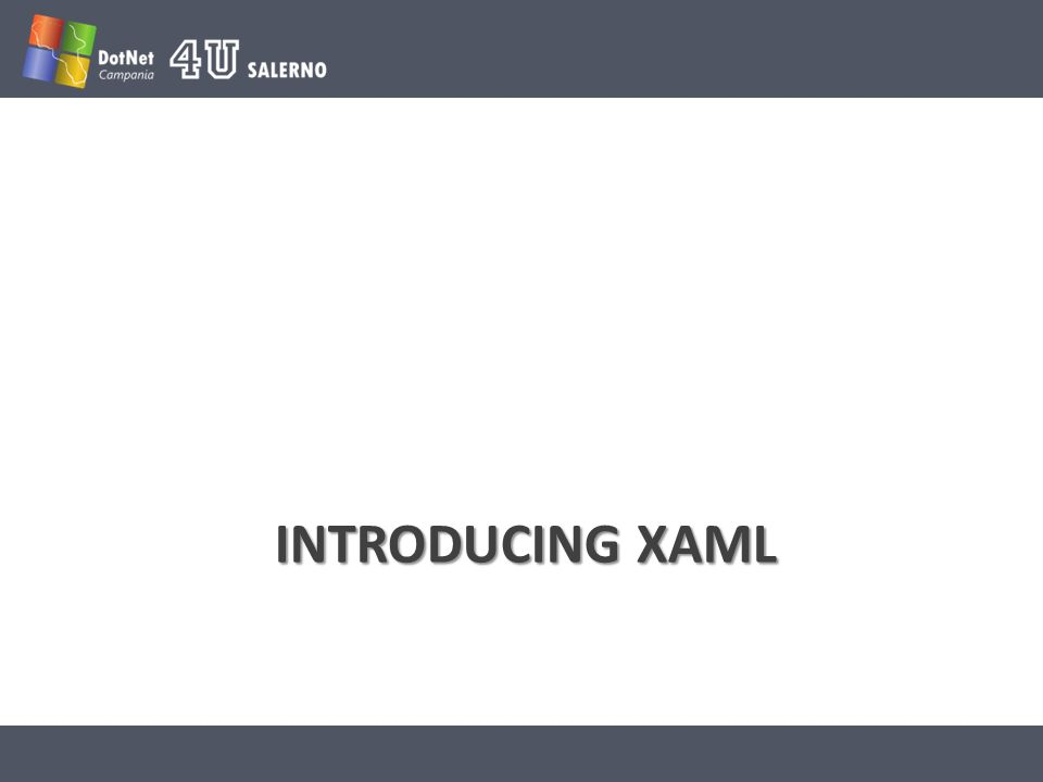 INTRODUCING XAML