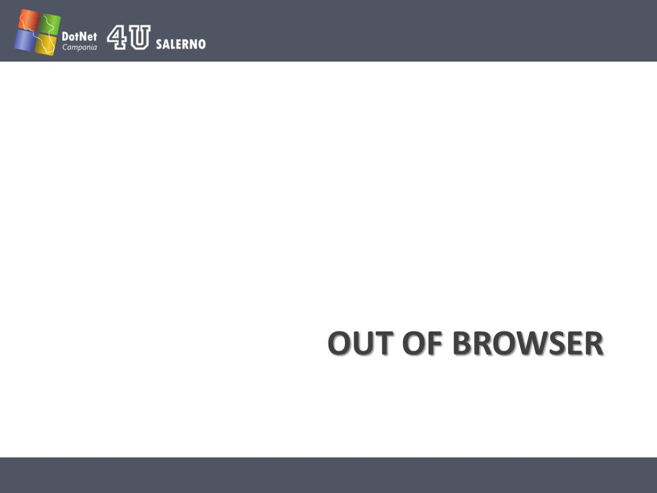 OUT OF BROWSER