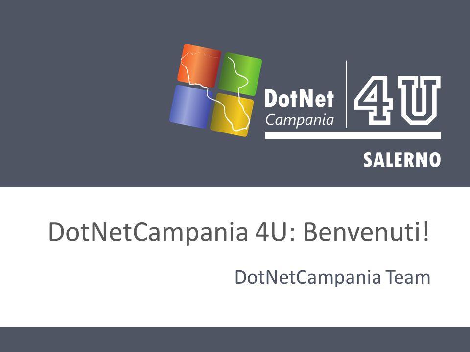 DotNetCampania 4U: Benvenuti! DotNetCampania Team
