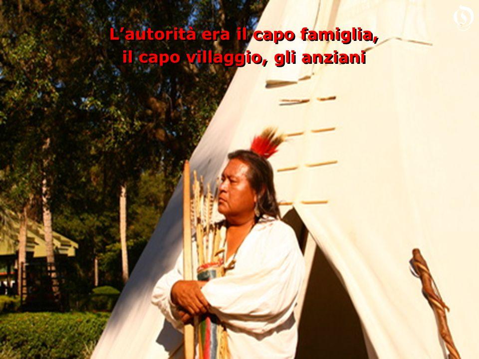 Lautorità era il capo famiglia, il capo villaggio, gli anziani Lautorità era il capo famiglia, il capo villaggio, gli anziani O