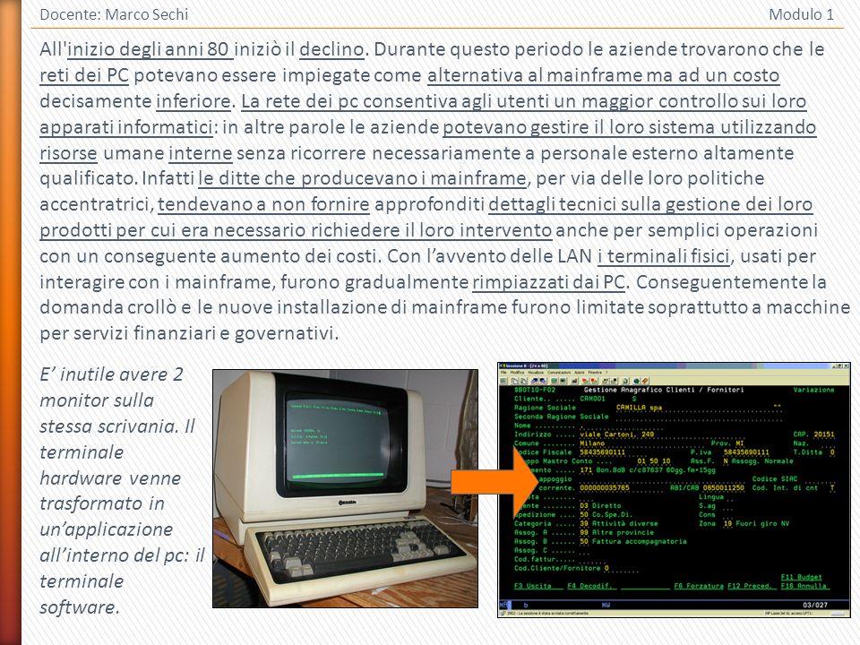 3 Docente: Marco Sechi Modulo 1 All'inizio degli anni 80 iniziò il declino. Durante questo periodo le aziende trovarono che le reti dei PC potevano es