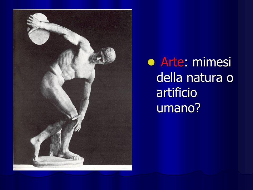 Arte: mimesi della natura o artificio umano? Arte: mimesi della natura o artificio umano?