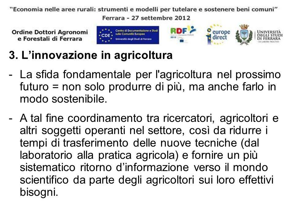 3. Linnovazione in agricoltura -La sfida fondamentale per l'agricoltura nel prossimo futuro = non solo produrre di più, ma anche farlo in modo sosteni