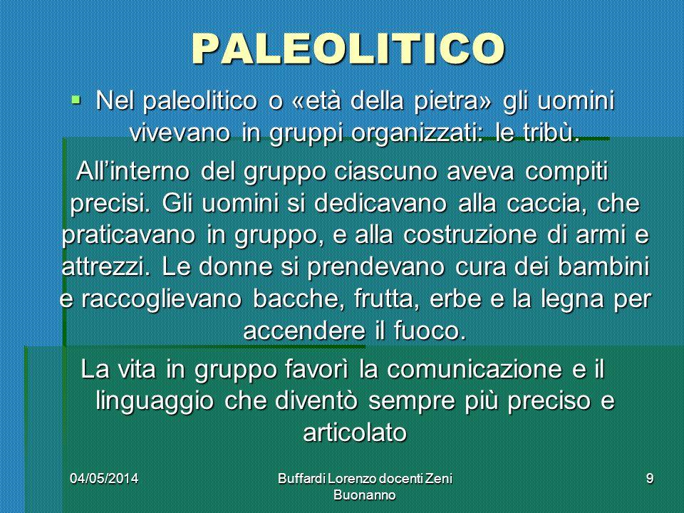 PALEOLITICO Nel paleolitico o «età della pietra» gli uomini vivevano in gruppi organizzati: le tribù. Nel paleolitico o «età della pietra» gli uomini