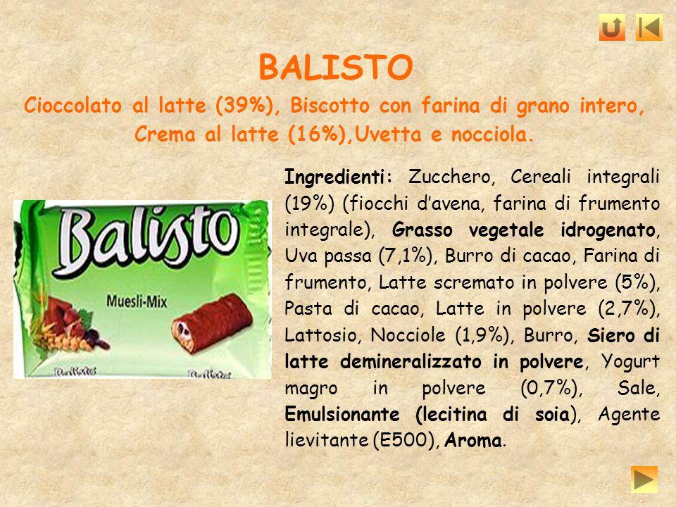 BALISTO Cioccolato al latte (39%), Biscotto con farina di grano intero, Crema al latte (16%),Uvetta e nocciola. Ingredienti: Zucchero, Cereali integra