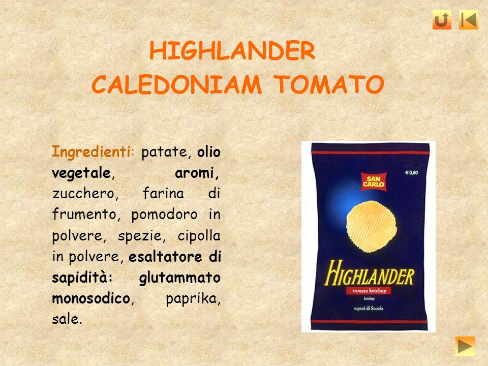 HIGHLANDER CALEDONIAM TOMATO Ingredienti: patate, olio vegetale, aromi, zucchero, farina di frumento, pomodoro in polvere, spezie, cipolla in polvere,