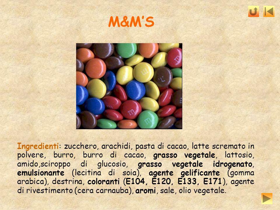 M&MS Ingredienti: zucchero, arachidi, pasta di cacao, latte scremato in polvere, burro, burro di cacao, grasso vegetale, lattosio, amido,sciroppo di g