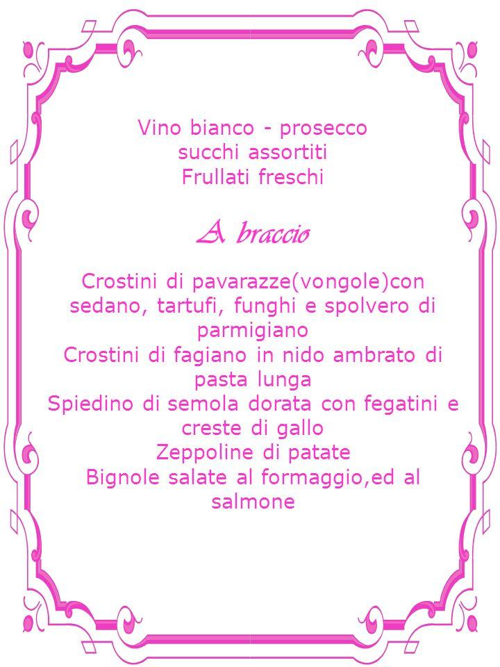 Vino bianco - prosecco succhi assortiti Frullati freschi A braccio Crostini di pavarazze(vongole)con sedano, tartufi, funghi e spolvero di parmigiano