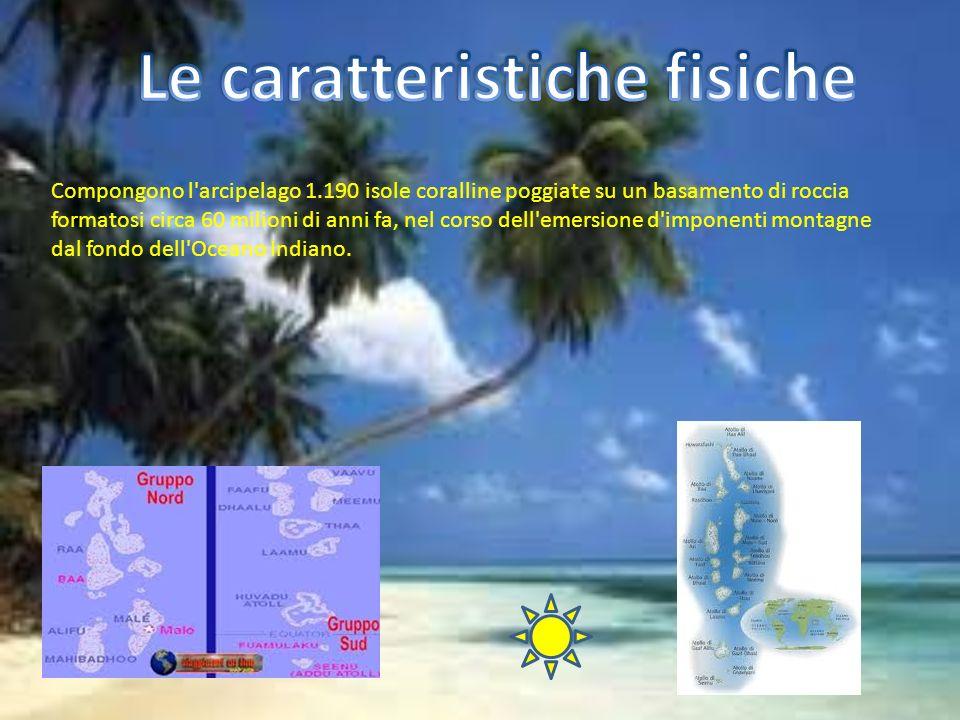 Compongono l arcipelago 1.190 isole coralline poggiate su un basamento di roccia formatosi circa 60 milioni di anni fa, nel corso dell emersione d imponenti montagne dal fondo dell Oceano Indiano.