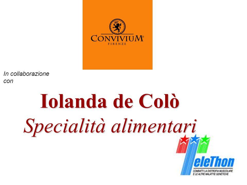 In collaborazione con Iolanda de Colò Specialità alimentari
