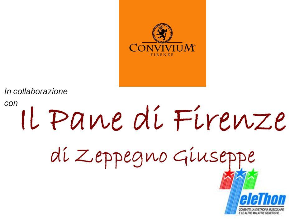 In collaborazione con Il Pane di Firenze di Zeppegno Giuseppe