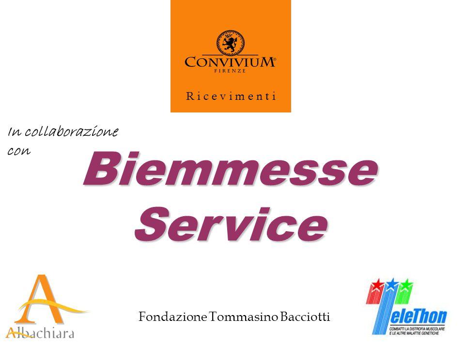 Fondazione Tommasino Bacciotti R i c e v i m e n t i BiemmesseService In collaborazione con