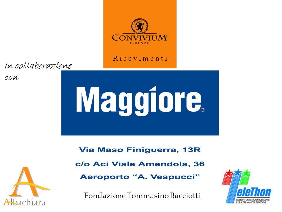 R i c e v i m e n t i Fondazione Tommasino Bacciotti In collaborazione con