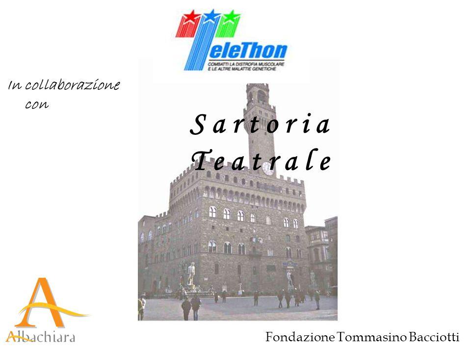 S a r t o r i a T e a t r a l e Fondazione Tommasino Bacciotti In collaborazione con
