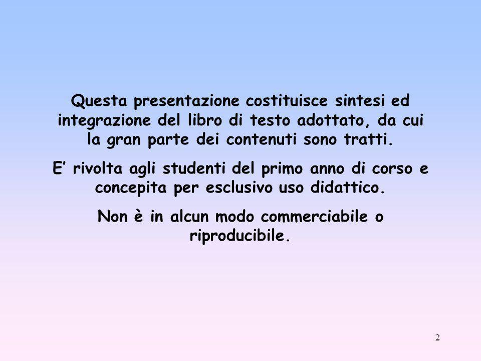 2 Questa presentazione costituisce sintesi ed integrazione del libro di testo adottato, da cui la gran parte dei contenuti sono tratti.
