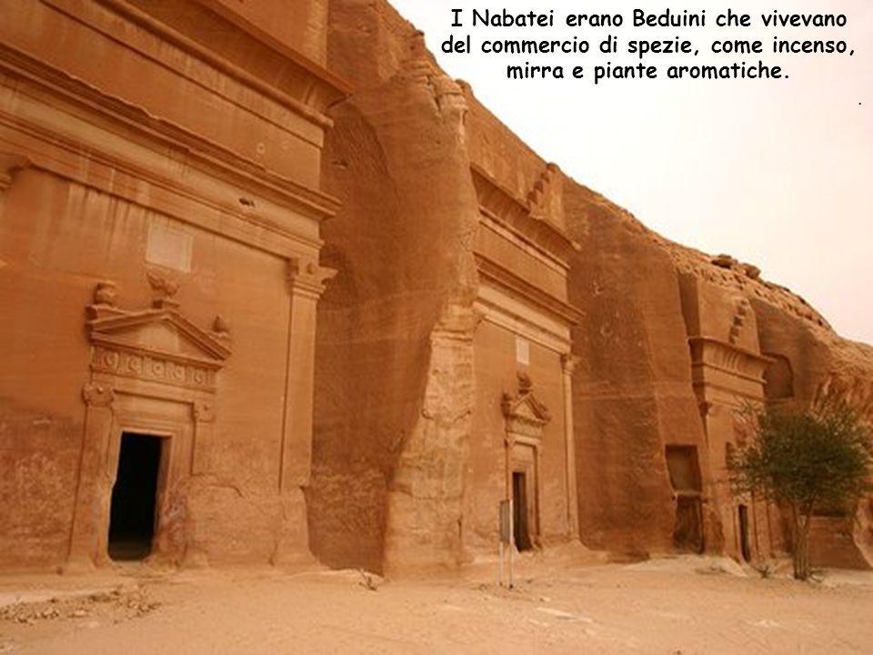 Petra è sta costruita intorno al VI° secolo A.C. dai Nabatei, Durante lImpero Persiano.