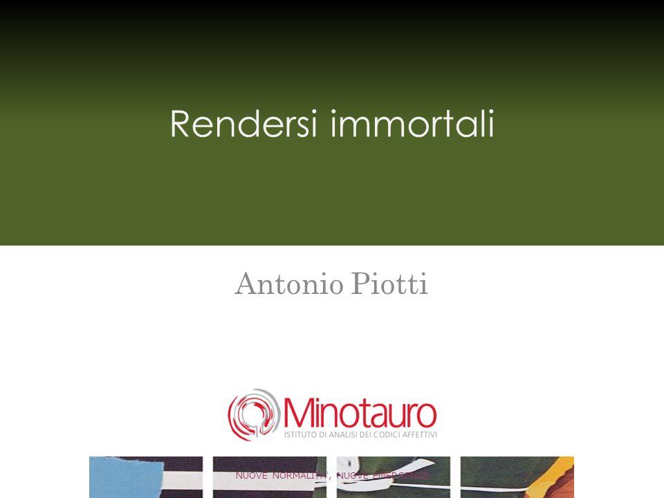 Rendersi immortali Antonio Piotti NUOVE NORMALITA, NUOVE EMERGENZE