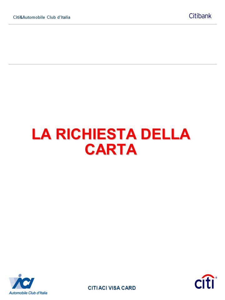 Citi&Automobile Club dItalia CITI ACI VISA CARD LA RICHIESTA DELLA CARTA