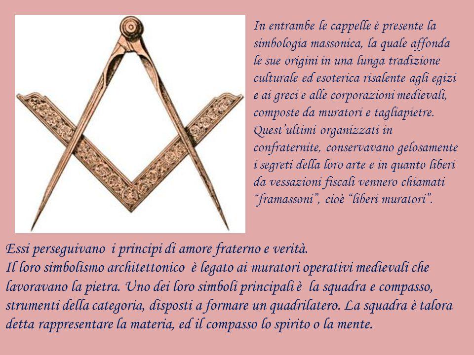 In entrambe le cappelle è presente la simbologia massonica, la quale affonda le sue origini in una lunga tradizione culturale ed esoterica risalente a