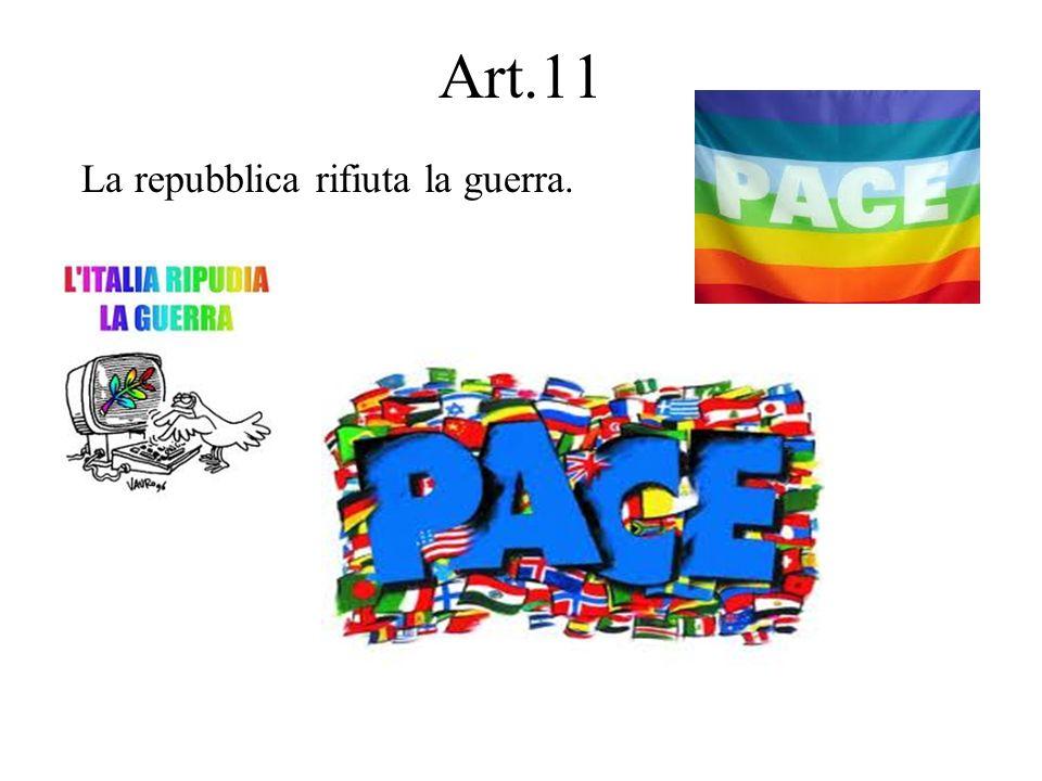 Art.11 La repubblica rifiuta la guerra.