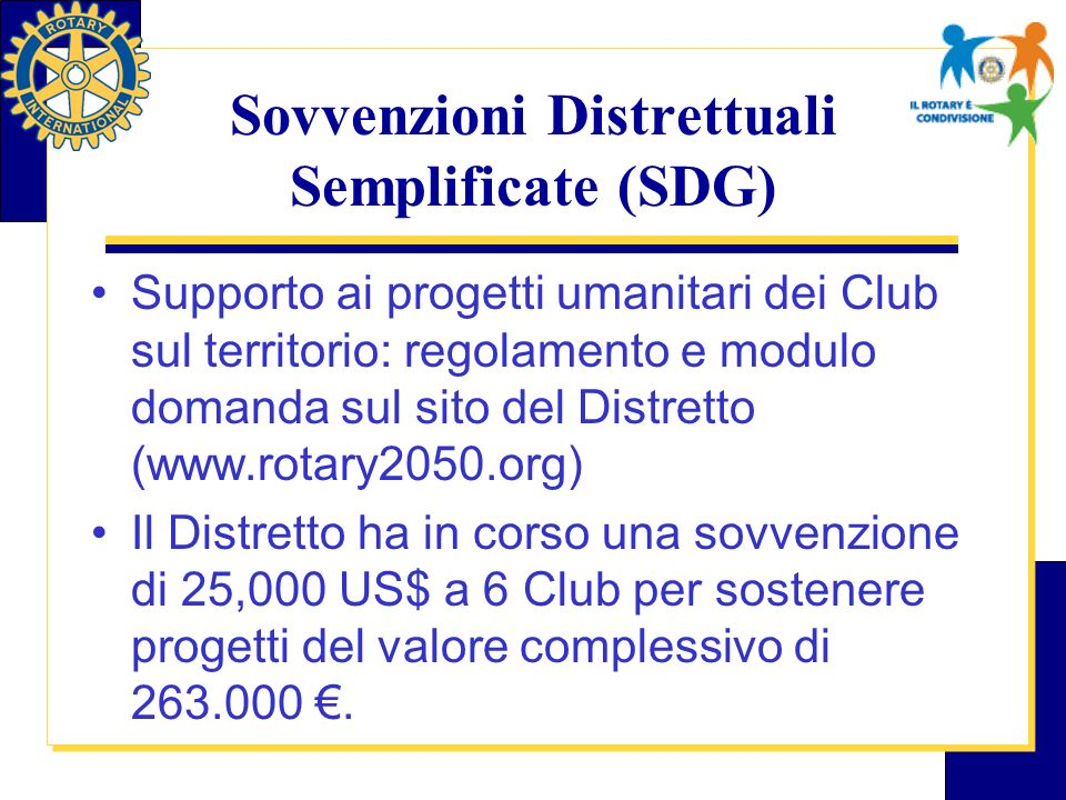Club del Distretto nei progetti >Matching Grants: Piacenza Farnese, Soresina (2), Salò Desenzano, S.Donato, Soncino (2), Castiglione Stiviere.