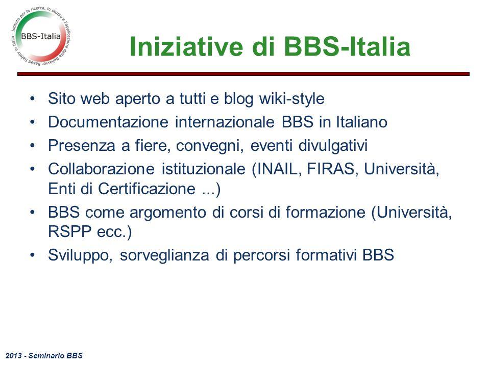 2013 - Seminario BBS Iniziative di BBS-Italia Sito web aperto a tutti e blog wiki-style Documentazione internazionale BBS in Italiano Presenza a fiere