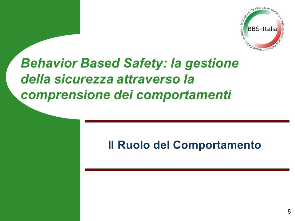 Il Ruolo del Comportamento Behavior Based Safety: la gestione della sicurezza attraverso la comprensione dei comportamenti 5