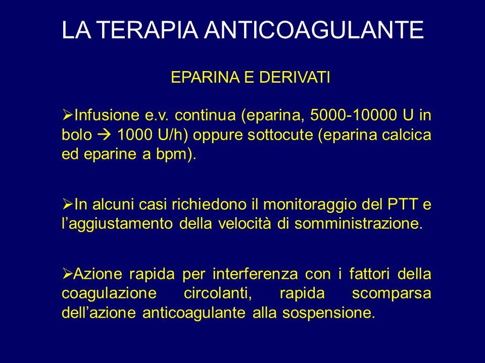 LA TERAPIA ANTICOAGULANTE EPARINA E DERIVATI Infusione e.v.