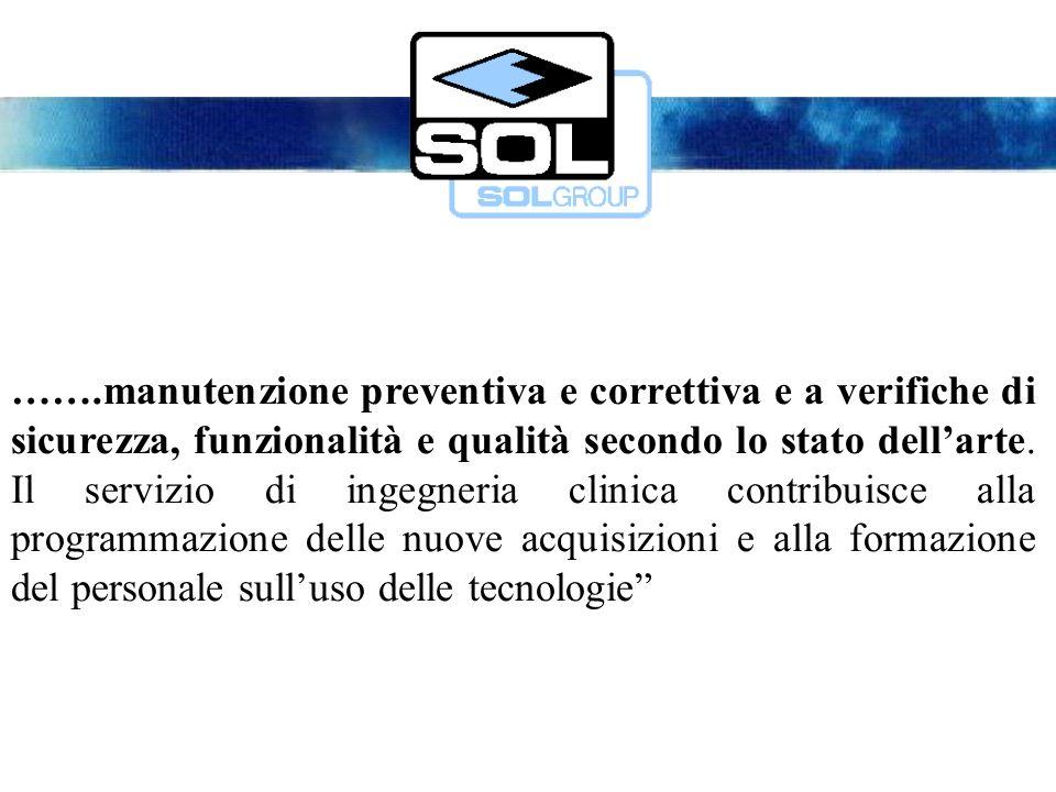 …….manutenzione preventiva e correttiva e a verifiche di sicurezza, funzionalità e qualità secondo lo stato dellarte.