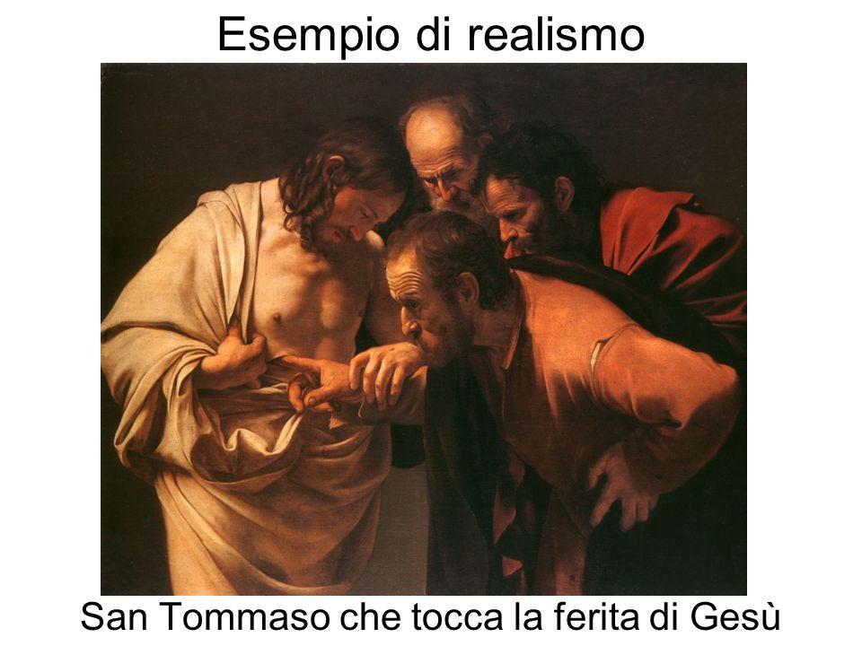Esempio di realismo San Tommaso che tocca la ferita di Gesù