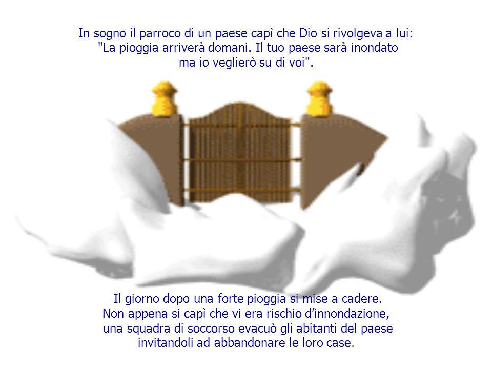 In sogno il parroco di un paese capì che Dio si rivolgeva a lui: La pioggia arriverà domani.