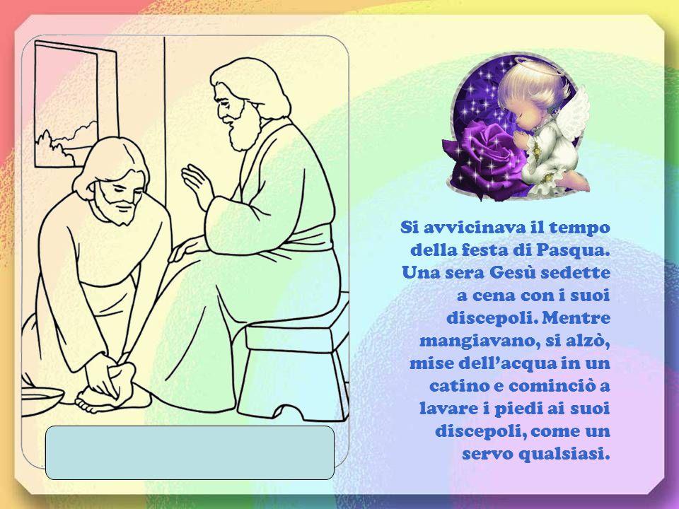 Si avvicinava il tempo della festa di Pasqua.Una sera Gesù sedette a cena con i suoi discepoli.
