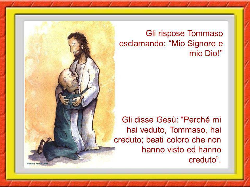 Gli rispose Tommaso esclamando: Mio Signore e mio Dio.