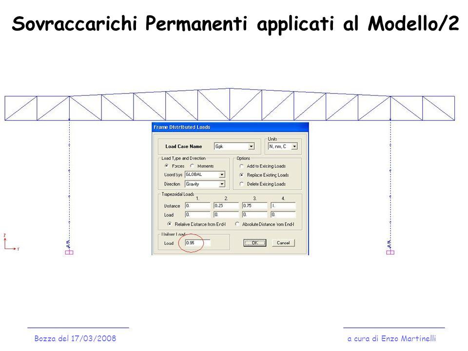 Sovraccarichi Permanenti applicati al Modello/2 a cura di Enzo MartinelliBozza del 17/03/2008