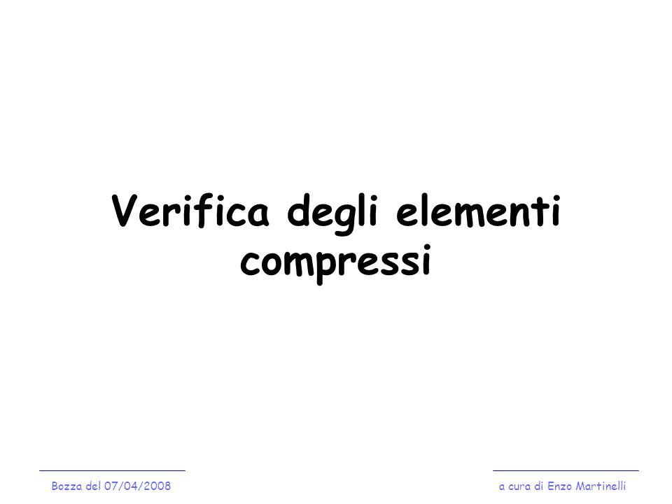 Verifica degli elementi compressi Bozza del 07/04/2008a cura di Enzo Martinelli
