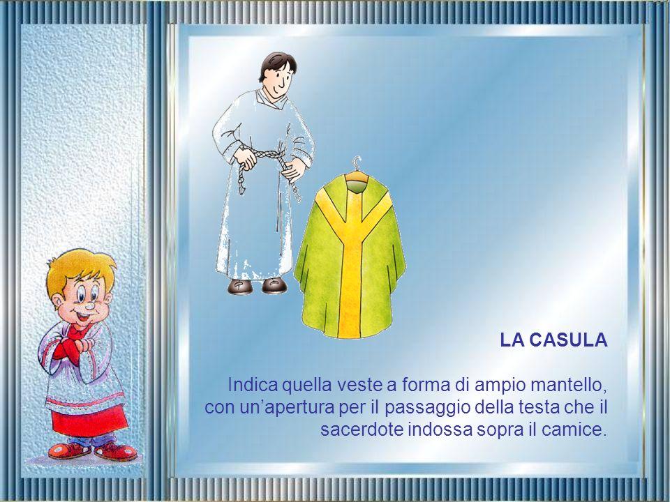 IL CINGOLO E una cintura, di solito a forma di cordone, che serve al sacerdote per stringere il camice attorno alla vita.