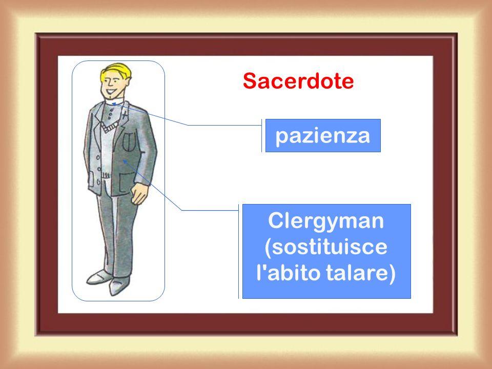 Sacerdote pazienza Clergyman (sostituisce l abito talare)