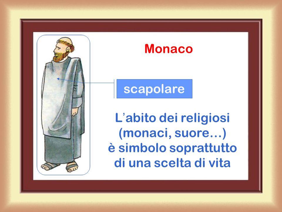 Monaco scapolare Labito dei religiosi (monaci, suore…) è simbolo soprattutto di una scelta di vita